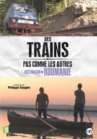 Destination roumanie - des trains pas comme les autres - dvd