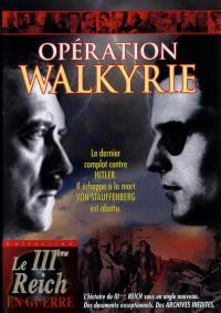 Operation walkyrie - dvd  le troisieme reich en guerre