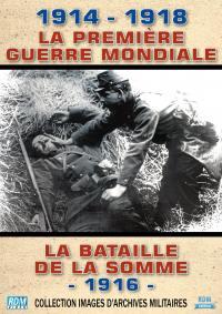 Premiere guerre mondiale (la) - bataille de somme 1916 - dvd
