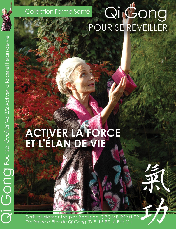 Gi qong -  pour se reveiller - activer la force et l'elan de vie - dvd