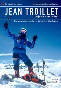 Jean troillet, toujours aventurier - dvd