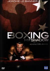 Boxing my shadow. - dvd  jerome le banner