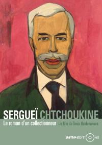 Serguei chtchoukine le roman d'un collectionneur - dvd