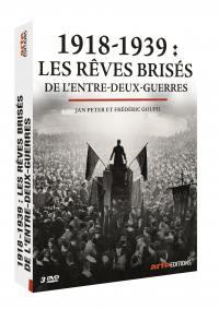 1918-1939 - les reves brises de l'entre deux guerres - 3 dvd
