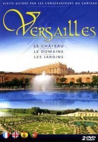 Versailles : le chÂteau, le domaine et les jardins - 2 dvd
