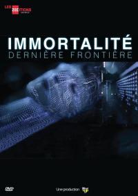 Immortalite, derniere frontiere - dvd