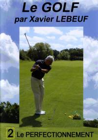 Le golf-2 perfectionnement-dvd  par xavier lebeuf
