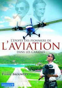 Caraibes epopee des pionniers d'aviation - dvd