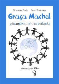 Graça Machel : championne des enfants
