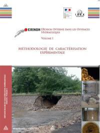 ERINOH, Erosion interne dans les ouvrages hydrauliques. Volume 1, Méthodologie de caractérisation expérimentale