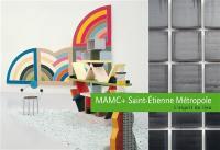 MAMC+ Musée d'art moderne et contemporain Saint-Etienne Métropole
