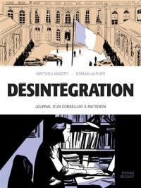 Désintégration : journal d'un conseiller à Matignon