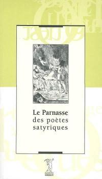 Le Parnasse des poètes satyriques ou Dernier recueil des vers piquants & gaillards de notre temps; Précédé de Le Parnasse satyrique du sieur Théophile