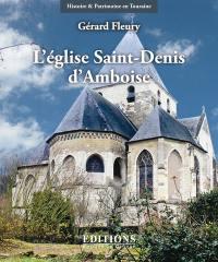 L'église Saint-Denis d'Amboise : architecture, sculpture, peintures, du XIIe au XXe siècle