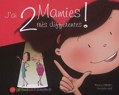 J'ai deux mamies très différentes ! : une histoire en langue des signes française