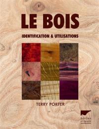 Le bois : identification et utilisations