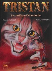 Tristan. Volume 1, Le sortilège d'Ysandrelle