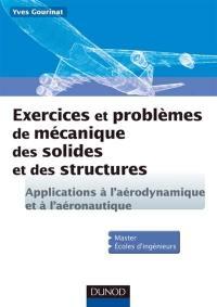 Exercices et problèmes de mécanique des solides et des structures
