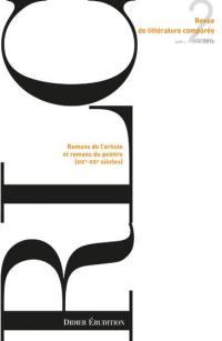 Revue de littérature comparée. n° 358, Romans de l'artiste et romans du peintre (XIXe-XXIe siècles)