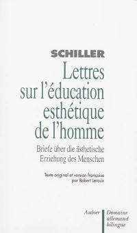 Lettres sur l'éducation esthétique de l'homme = Briefe über die aesthetische Erziehung des Menschen