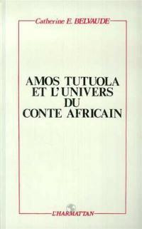 Amos Tutuola et l'univers du conte africain