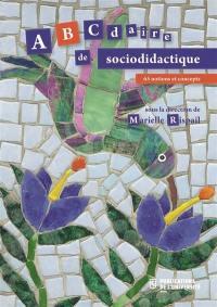 Abécédaire de sociodidactique : 65 notions et concepts