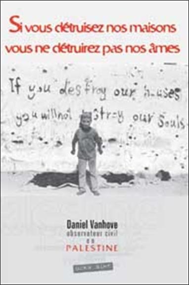Si vous détruisez nos maisons, vous ne détruirez pas nos âmes