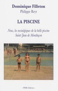La piscine : nous, les nostalgiques de la belle piscine Saint-Jean de Montluçon
