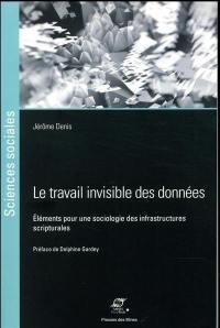 Le travail invisible des données : éléments pour une sociologie des infrastructures scripturales