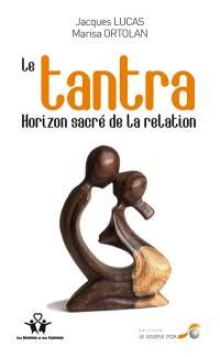 Le tantra : horizon sacré de la relation