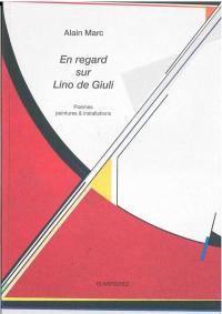 En regard sur Lino de Giuli