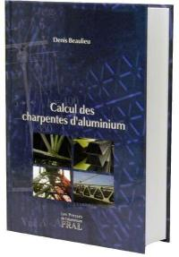 Calcul des charpentes d'aluminium