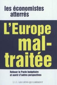 L'Europe mal-traitée : refuser le pacte budgétaire, ouvrir d'autres perspectives en Europe