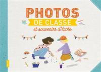 Photos de classe et souvenirs d'école