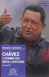 Chavez : l'homme qui défia l'histoire : biographie