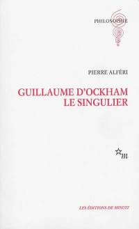 Guillaume d'Ockham le singulier