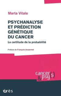 Psychanalyse et prédiction génétique du cancer