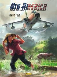Air America, Sur la piste Hô Chi Minh, Vol. 1