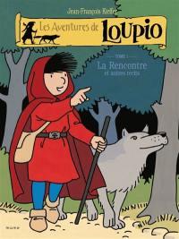 Les aventures de Loupio. Volume 1, La rencontre