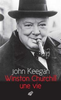 Winston Churchill : une vie