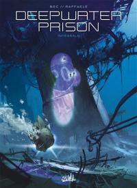 Deepwater prison : intégrale