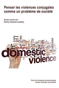 Penser les violences conjugales comme un problème de société