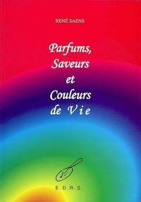 Parfums, saveurs et couleurs de vie