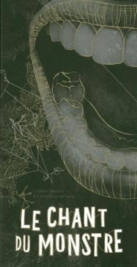 Chant du monstre (Le) : création littéraire et curiosités graphiques. n° 4