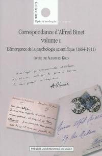 Correspondance d'Alfred Binet. Volume 2, L'émergence de la psychologie scientifique, 1884-1911
