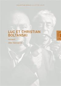 Luc et Christian Boltanski : fraternité