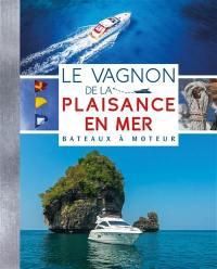 Le Vagnon de la plaisance en mer : bateaux à moteur