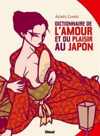 Dictionnaire de l'amour et du plaisir au Japon