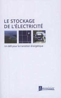 Le stockage de l'électricité : un défi pour la transition énergétique