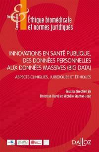 Innovations en santé publique, des données personnelles aux données massives (big data)
